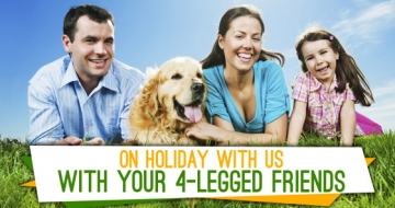 ON HOLIDAY WITH US WITH YOUR 4-LEGGED FRIENDS